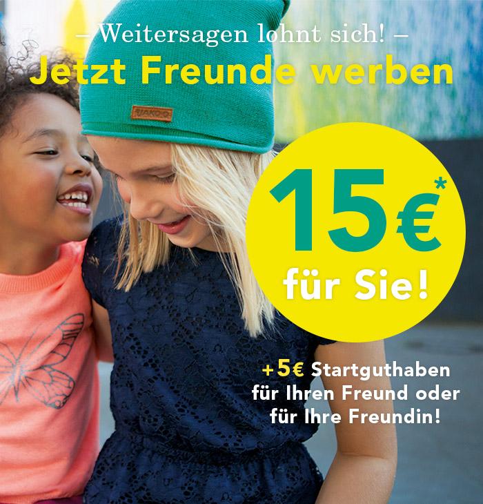 Freunde werben, 15 Euro für Sie!