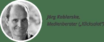 """Jörg Kabierske, Medienberater (""""Klicksalat"""")"""