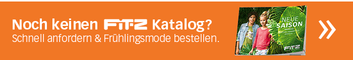 Noch keinen FIT-Z Katalog? - Schnell anfordern & Frühlingsmode bestellen!