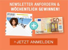 NEWSLETTER ANFORDERN & WÖCHTENTLICH GEWINNEN! - JETZT ANMELDEN