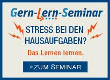 Gern-Lern-Seminar - STRESS BEI DEN HAUSAUFGABEN? - Das Lernen lernen. - ZUM SEMINAR