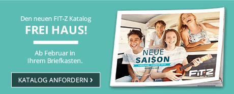 Den neuen FIT-Z Katalog FREI HAUS! - Ab Februar in Ihrem Briefkasten - KATALOG ANFORDERN