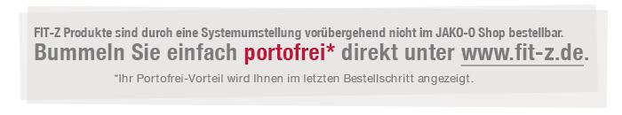 FIT-Z Produkte sind durch eine Systemumstellung vorübergehend nicht im JAKO-O Shop bestellbar. Bummel Sie einfach* direkt unter www.fit-z.de