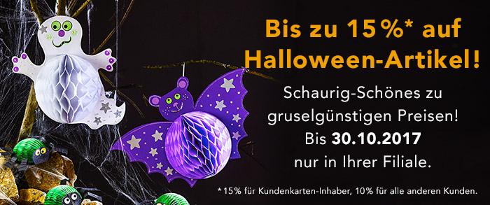 Bis zu 15 %* auf Halloween-Artikel! Schaurig-Schönes zu gruselgünstigen Preisen! Bis 30.10.2017 nur in Ihrer Filiale.