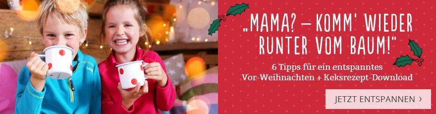 Mama? Komm wieder runter vom Baum! 6 Tipps für ein entspanntes Vor-Weihnachten + Keksrezept-Download