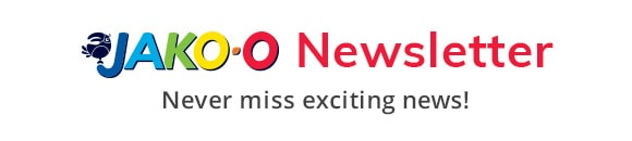 JAKO-O Newsletter - Never miss exciting news!