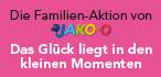 Das Glück liegt in den kleinen Momenten – Die Familien-Aktion von JAKO-O